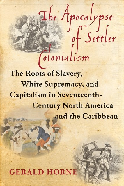 "Slavery played out on global scale: Journal of Colonialism and Colonial History reviews ""The Apocalypse of Settler Colonialism"""